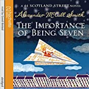 The Importance of Being Seven: 44 Scotland Street Series, Volume 6 | [Alexander McCall Smith]