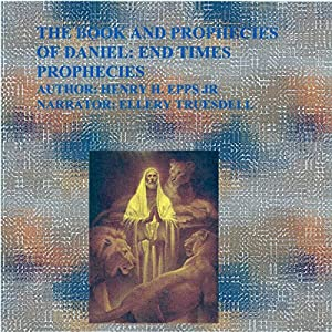 The Book and Prophecies of Daniel Audiobook