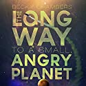 The Long Way to a Small, Angry Planet Audiobook by Becky Chambers Narrated by Rachel Dulude
