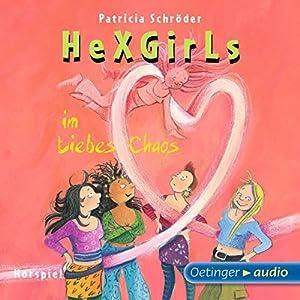 Im Liebeschaos (Hexgirls 8) Hörspiel