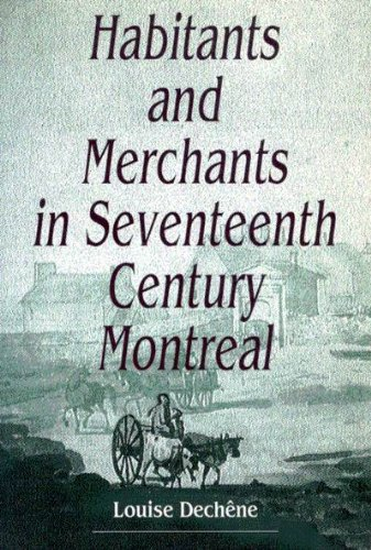 Habitants and Merchants in Seventeenth-Century Montreal (Studies on the History of Quebec)