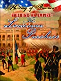 Building an Empire: The Louisiana Purchase (History of America) (1621697371) by Thompson, Linda