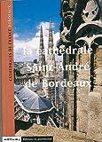echange, troc Philippe Araguas - La Cathédrale de Saint-André de Bordeaux