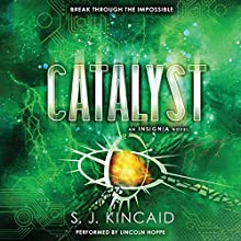 Catalyst (       UNABRIDGED) by S. J. Kincaid Narrated by Lincoln Hoppe