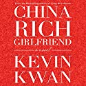 China Rich Girlfriend Audiobook by Kevin Kwan Narrated by Lydia Look