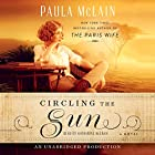 Circling the Sun: A Novel (       UNABRIDGED) by Paula McLain Narrated by Katharine McEwan