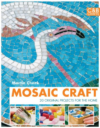 Mosaic Craft: 20 Designs for the Modern Home PDF