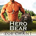 Hero Bear: BBW Paranormal Bear Shifter Romance Audiobook by Zoe Chant Narrated by Paige Johnson Jones