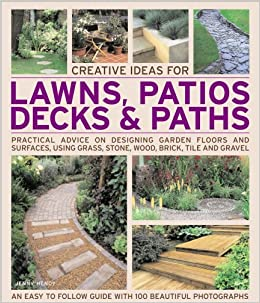 Creative Ideas For Lawns Patios Decks And Paths Practical Advice On Design