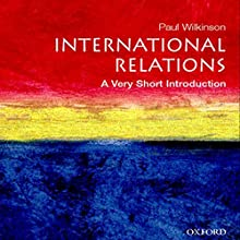 International Relations: A Very Short Introduction Audiobook by Paul Wilkinson Narrated by Elisabeth Rodgers