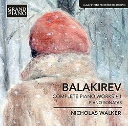 Balakirev: Complete Piano Works Vol. 1 [Nicholas Walker ] [Grand Piano : GP636]