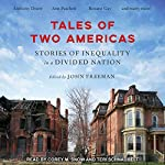 Tales of Two Americas: Stories of Inequality in a Divided Nation | John Freeman - editor