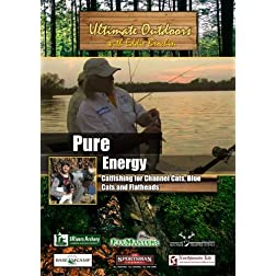 Ultimate Outdoors with Eddie Brochin Pure Energy Channel Cats, Blue Cats and Flatheads