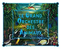 Le Grand Orchestre Des Animaux Fondation Cartier