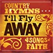 I'll Fly Away: Country Hymns