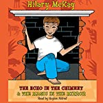 The Echo in the Chimney & The Magic in the Mirror | Hilary McKay