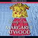 Lady Oracle (       UNABRIDGED) by Margaret Atwood Narrated by Lorelei King