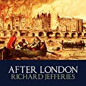 After London or Wild England (       UNABRIDGED) by Richard Jefferies Narrated by Barnaby Edwards