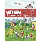 Wien Wimmelbuch: Entdecke die Innenstadt, die Ringstraße, die Alte Donau, das Schloss Schönbrunn und vieles mehr...