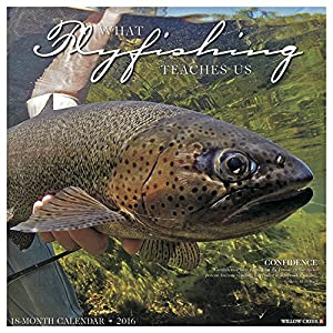 What Fly Fishing Teaches Us by Willow Creek Press