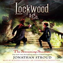 Lockwood & Co.: The Screaming Staircase, Book 1 (       UNABRIDGED) by Jonathan Stroud Narrated by Miranda Raison