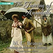 The Taming of Annabelle: The Six Sisters, Book 2 | [M. C. Beaton]
