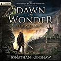 Dawn of Wonder: The Wakening, Book 1 Audiobook by Jonathan Renshaw Narrated by Tim Gerard Reynolds