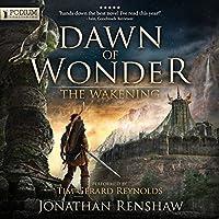 Dawn of Wonder: The Wakening, Book 1 Hörbuch von Jonathan Renshaw Gesprochen von: Tim Gerard Reynolds