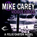 Vicious Circle: A Felix Castor Novel, Book 2 Audiobook by Mike Carey Narrated by Michael Kramer