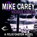 Vicious Circle: A Felix Castor Novel, Book 2 | Mike Carey