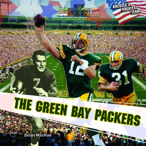 The Green Bay Packers (America's Greatest Teams)
