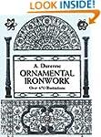 Ornamental Ironwork: Over 670 Illustr...