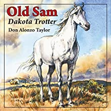 Old Sam: Dakota Trotter Audiobook by Don Alonzo Taylor Narrated by Joel Clarkson