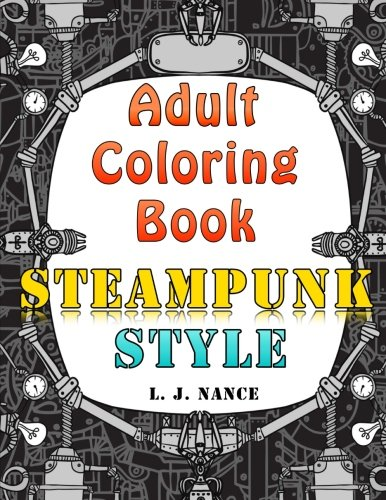 Steampunk Coloring Book By Uber Goober Games : Adult coloring book steampunk style