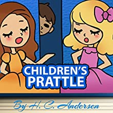 Children's Prattle (Annotated) (       UNABRIDGED) by H.C. Andersen Narrated by Anastasia Bertollo