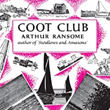 Coot Club: Swallows and Amazons Series, Book 5 (       UNABRIDGED) by Arthur Ransome Narrated by Gareth Armstrong