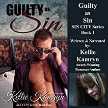 Guilty as Sin: Sin City Series, Book 1 (       UNABRIDGED) by Kellie Kamryn Narrated by Kellie Kamryn