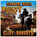 Connors Slate: Bounty Hunter Audiobook by Cliff Roberts Narrated by Bob Rundell
