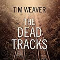 The Dead Tracks: David Raker Mystery Series, Book 2 Audiobook by Tim Weaver Narrated by Michael Healy