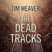 The Dead Tracks: David Raker Mystery Series, Book 2 | Tim Weaver