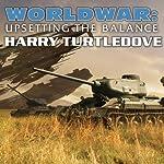 Worldwar: Upsetting the Balance   Harry Turtledove
