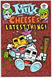 Milk and Cheese #7 (Milk and Cheese's Latest Thing)