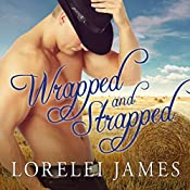 Wrapped and Strapped: Blacktop Cowboys Series #7 | Lorelei James