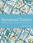 Reclaimed Textiles: Techniques for Pa...