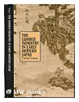 The Lumber Industry in Early Modern Japan