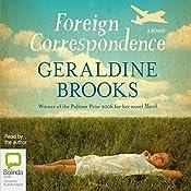 Foreign Correspondence | [Geraldine Brooks]