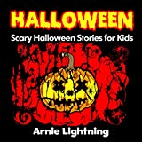 Halloween: Scary Short Stories: Scary Halloween Stories for Kids + Halloween Jokes (Halloween Ghost Stories for Kids)