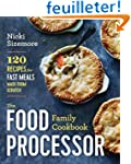 The Food Processor Family Cookbook: 1...