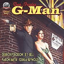 Dan Fowler: G-Man, Volume Two Audiobook by Derrick Ferguson, Aaron Smith, Joshua Reynolds, B. C. Bell Narrated by Mark Finfrock