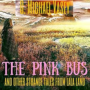 The Pink Bus and Other Strange Tales from Lala Land Audiobook